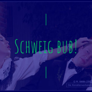 Schweig Bub! (2008)
